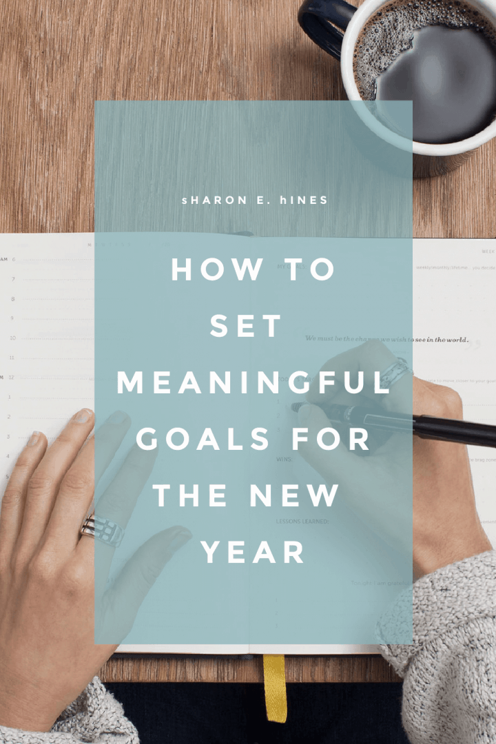 woman writing in a goal planner. The image is captioned How to Set Meaningful Goals for the New Year.
