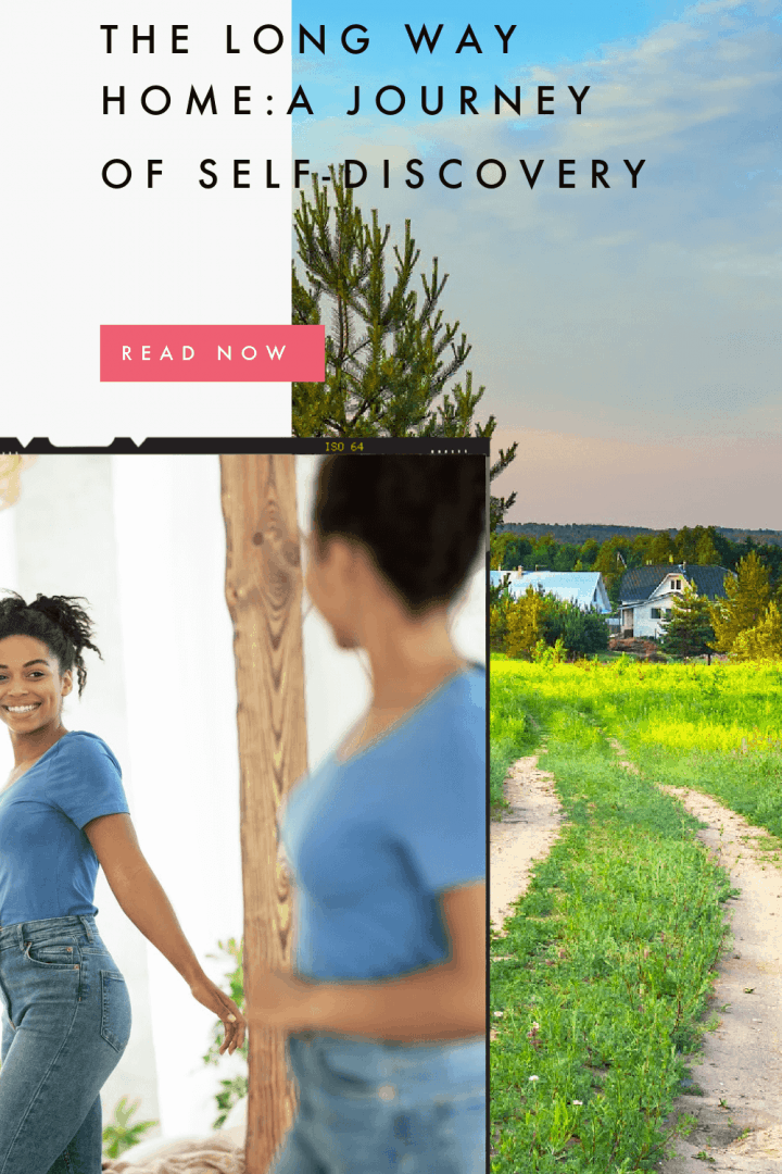 woman smiling as she looks at her reflection in the mirror, a dirt path leading to a house in distance. Image title says The Long Way Home: A Journey of Self-Discovery